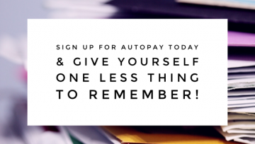 Sign up for Autopay!